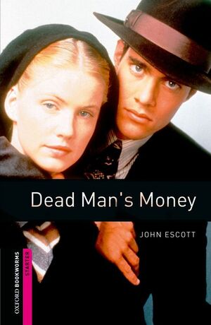 OXFORD BOOKWORMS STARTER. DEAD MAN'S MONEY