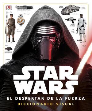 STAR WARS EL DESPERTAR DE LA FUERZA. DICCIONARIO VISUAL