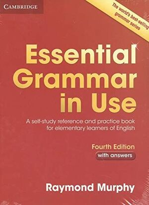 ESSENTIAL GRAMMAR IN USE FOURTH EDITION. BOOK WITH ANSWERS AND SUPPLEMENTARY EXE