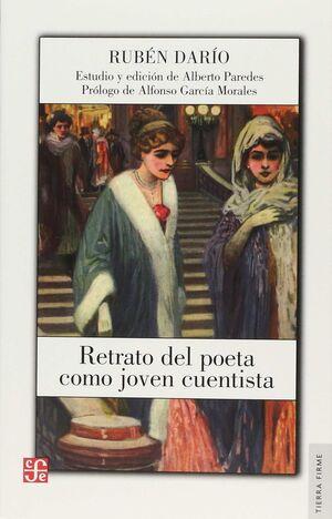 RETRATO DEL POETA COMO JOVEN CUENTISTA / RUBÉN DARÍO ; ESTUDIO Y EDICIÓN, ALBERT