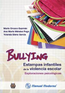 BULLYING ESTAMPAS INFANTILES DE LA VIOLENCIA ESCOLAR