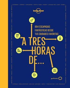 A TRES HORAS DE