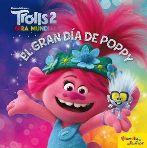 TROLLS 2. EL GRAN DÍA DE POPPY