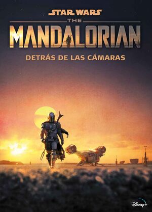 STAR WARS. THE MANDALORIAN. DETRÁS DE LAS CÁMARAS