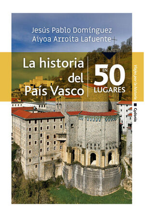 LA HISTORIA DEL PAÍS VASCO EN 50 LUGARES
