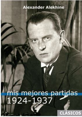 MIS MEJORES PARTIDAS 1924 1937