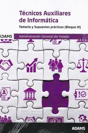 TECNICOS AUXILIARES DE INFORMATICA TEMARIO Y SUPUESTOS PRACTICOS BLOQUE III