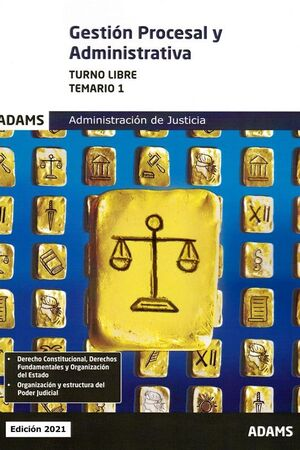 GESTION PROCESAL Y ADMINISTRATIVA ADMINISTRACION DE JUSTICIA TURNO LIBRE TEMARIO 1