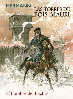 LAS TORRES DE BOIS MAURI  EL HOMBRE DEL HACHA