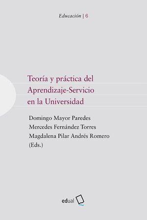 TEORIA Y PRACTICA DE APRENDIZAJE-SERVICIO EN LA UNIVERSIDAD