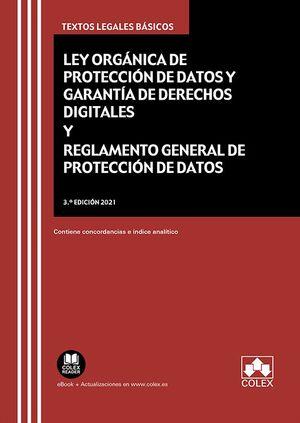 LEY ORGÁNICA DE PROTECCIÓN DE DATOS Y GARANTÍA DE DERECHOS DIGITALES Y REGLAMENTO GENERAL DE PROTECCIÓN DE DATOS