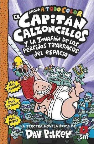 EL CAPITÁN CALZONCILLOS Y LA INVASION DE LOS PÉRFIDOS TIPARRACOS DEL ESPACIO
