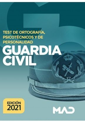GUARDIA CIVIL TEST DE ORTOGRAFÍA PSICOTÉCNICOS Y DE PERSONALIDAD 2021