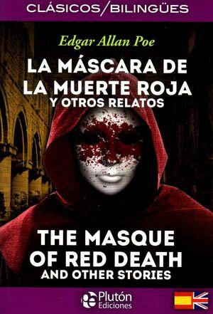 LA MASCARA DE LA MUERTE ROJA Y OTROS RELATOS / THE MASQUE OF THE RED DEATH AND O