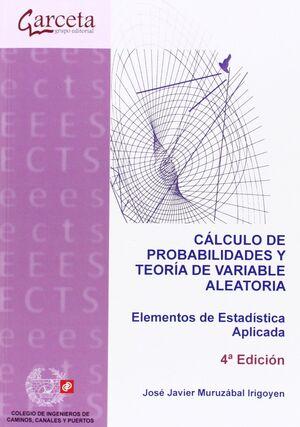 CÁLCULO DE PROBABILIDADES Y TEORÍA DE VARIABLE ALEATORIA 4ª EDICIÓN