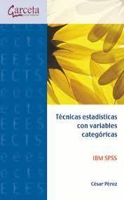 TÉCNICAS ESTADÍSTICAS CON VARIABLES CATEGÓRICAS IBM SPSS