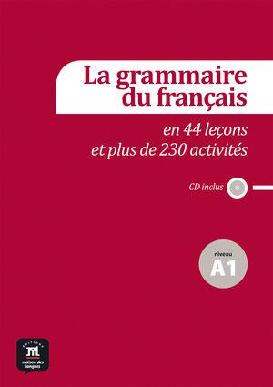 LA GRAMMAIRE DU FRANÇAIS EN 44 LEÇONS ET 230 ACTIVITÉS. NIVEAU A1