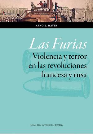 LAS FURIAS. VIOLENCIA Y TERROR EN LAS REVOLUCIONES FRANCESA Y RUSA