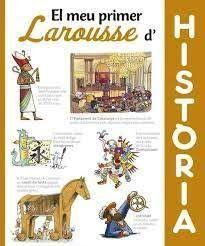 MI PRIMER LAROUSSE DE HISTORIA