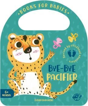 BOOKS FOR BABIES  BYE-BYE PACIFIER