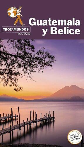GUATEMALA Y BELICE TROTAMUNDOS ROUTARD