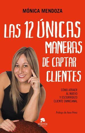 LAS 12 ÚNICAS MANERAS DE CAPTAR CLIENTES
