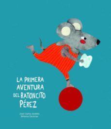 LA PRIMERA AVENTURA DEL RATONCITO PEREZ