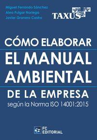 CÓMO ELABORAR EL MANUAL AMBIENTAL DE LA EMPRESA SEGÚN LA NORMA ISO 1401 2015