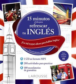 15 MINUTOS AL DÍA PARA REFRESCAR TU INGLES