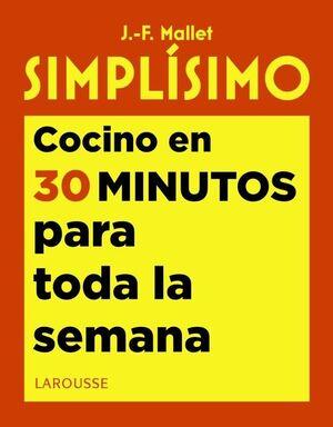 SIMPLÍSIMO COCINO EN 30 MINUTOS PARA TODA LA SEMANA