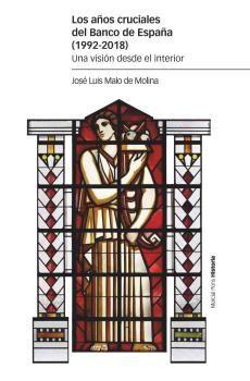 LOS AÑOS CRUCIALES DEL BANCO DE ESPAÑA 1992-2018