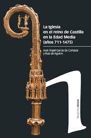 LA IGLESIA EN EL REINO DE CASTILLA EN LA EDAD MEDIA 711-1475
