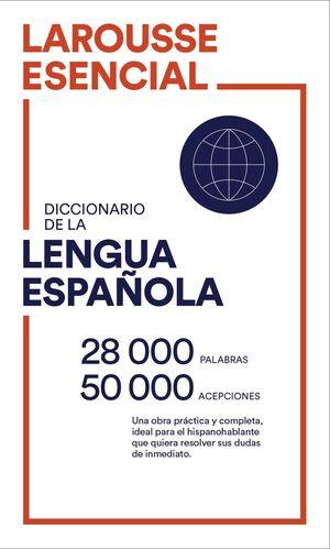 DICCIONARIO LENGUA ESPAÑOLA LAROUSSE ESENCIAL