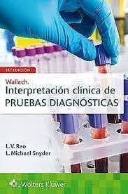 WALLACHS INTERPRETACIÓN CLÍNICA DE PRUEBAS DIAGNÓSTICAS