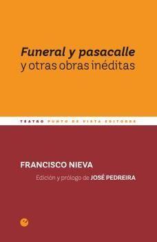 FUNERAL Y PASACALLE Y OTRAS OBRAS INÉDITAS
