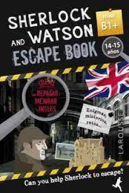 SHERLOCK & WATSON ESCAPE BOOK 14-15 AÑOS NIVEL B1+