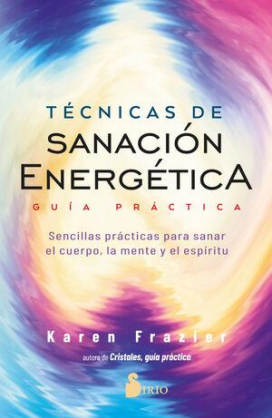 TÉCNICAS DE SANACIÓN ENERGÉTICA GUÍA PRÁCTICA