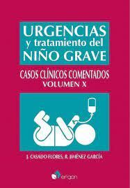 URGENCIAS Y TRATAMIENTO DEL NIÑO GRAVE CASOS CLÍNICOS COMENTADOS VOLUMEN X