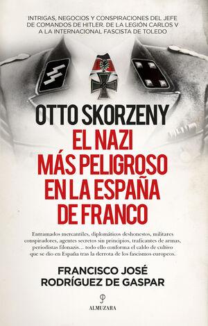 EL NAZI MAS PELIGROSO EN LA ESPAÑA DE FRANCO