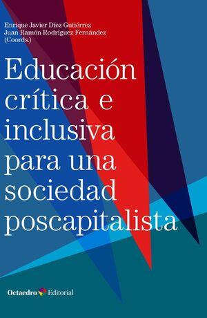 EDUCACION CRITICA E INCLUSIVA EN UNA SOCIEDAD POSCAPITALISTA