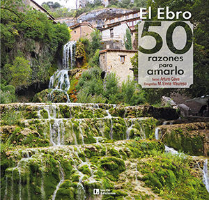 EL EBRO 50 RAZONES PARA AMARLO