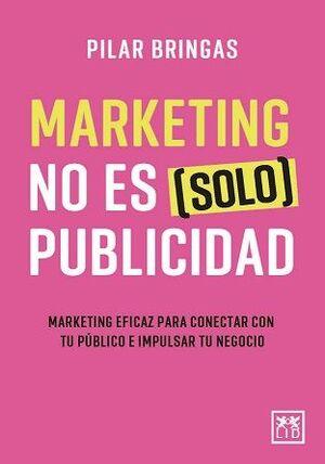MARKETING NO ES SOLO PUBLICIDAD