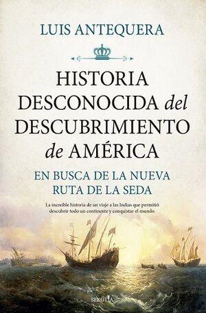 HISTORIA DESCONOCIDA DEL DESCUBRIMIENTO DE AMERICA