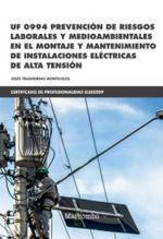 *UF 0994 PREVENCIÓN DE RIESGOS LABORALES Y MEDIOAMBIENTALES EN EL MONTAJE Y MANT