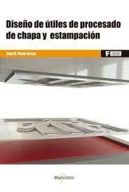 *DISEÑO DE ÚTILES DE PROCESADO DE CHAPA Y ESTAMPACIÓN