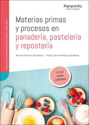 MATERIAS PRIMAS Y PROCESOS EN PANADERIA PASTELERIA Y REPOSTERIA