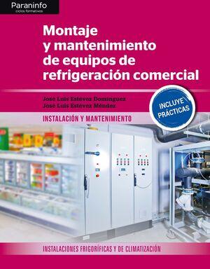 MONTAJE Y MANTENIMIENTO DE EQUIPOS DE REFRIGERACIÓN COMERCIAL