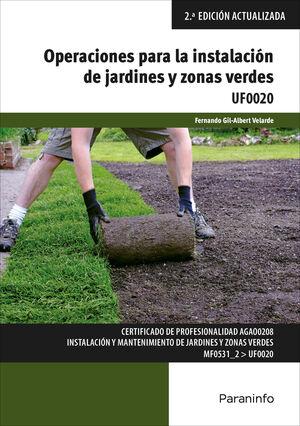 OPERACIONES PARA LA INSTALACIÓN DE JARDINES Y ZONAS VERDES UF0020