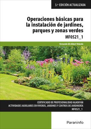 OPERACIONES BÁSICAS PARA LA INSTALACIÓN DE JARDINES PARQUES Y ZONAS VERDES MF0521-1