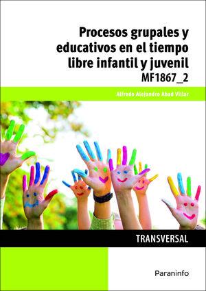 PROCESOS GRUPALES Y EDUCATIVOS EN EL TIEMPO LIBRE INFANTIL Y JUVENIL MF18672